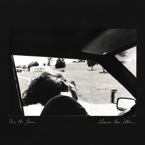 Sharon Van Etten – Are We There
