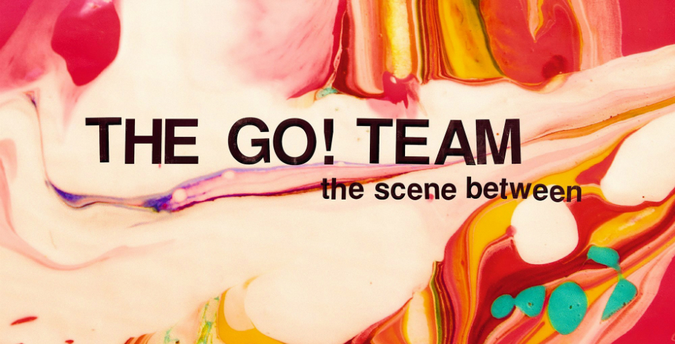 The Go! Team, The Scene Between