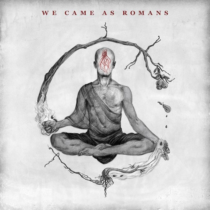 We Came As Romans – Tracklisting 1.Regenerate 2.Who Will Pray? 3.The World I Used To Know 4.Memories 5.Tear It Down 6.Blur 7.Savior Of The Week 8.Flatline 9.Defiance  10.12:30