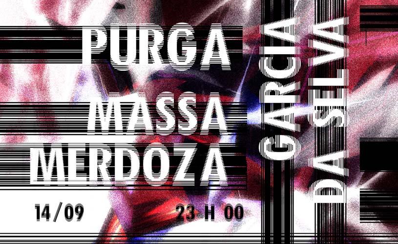 Garcia da Selva / Massa Merdoza / Purga