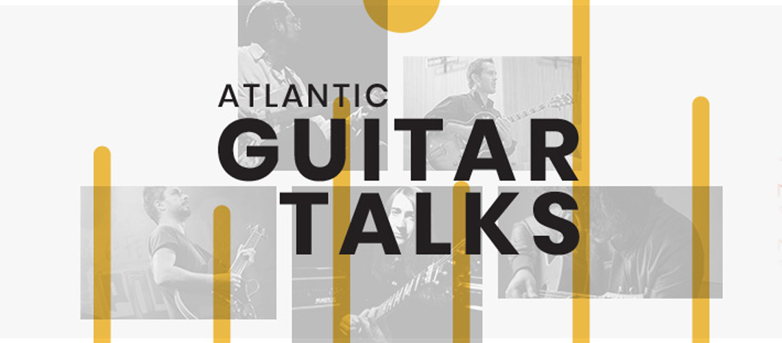 ATLANTIC GUITAR TALKS