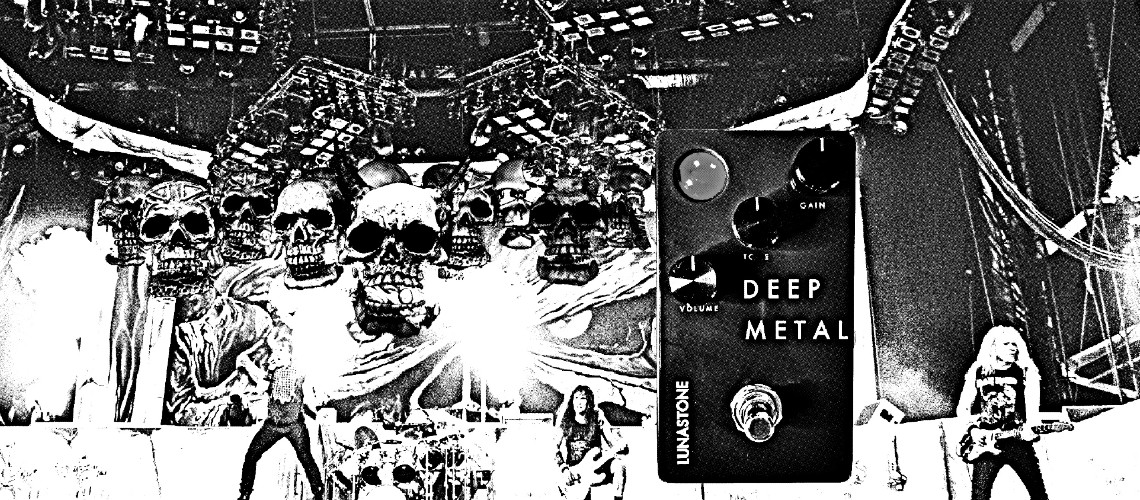 Deep Metal, Distorção Agressiva da Lunastone