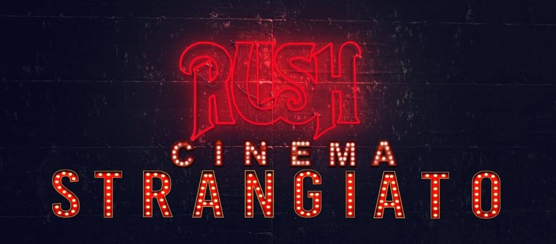 """Rush de Volta ao Grande Ecrã com """"Rush: Cinema Strangiato"""""""